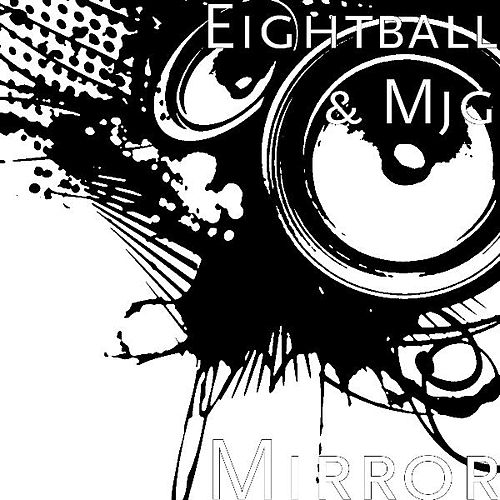 Play & Download Mirror by 8Ball and MJG | Napster