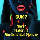 Bump - U.S. to U.K. (feat. Anything but Monday) by Nayer
