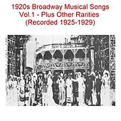 Play & Download 1920s Broadway Musical Songs, Vol. 1 (Plus Other Rarities) [Recorded 1925-1929] by Various Artists | Napster