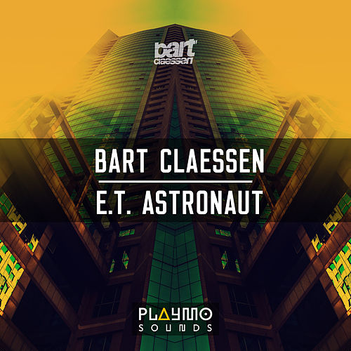 Play & Download E.T. Astronaut by Bart Claessen   Napster
