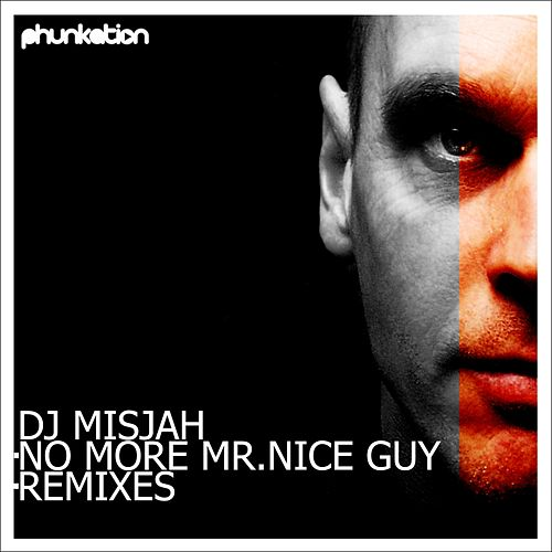 No More Mr. Nice Guy Remixes by DJ Misjah