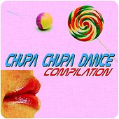 Play & Download Chupa Chupa Dance Compilation by Various Artists | Napster