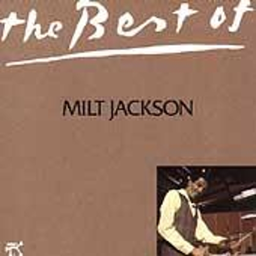 Play & Download Best Of Milt Jackson (Pablo) by Milt Jackson | Napster