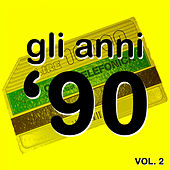 Play & Download Gli Anni '90, Vol. 2 (The History of Dance Music) by Various Artists | Napster