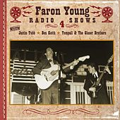 Play & Download Faron Young Radio Shows, Show 4 by Various Artists | Napster