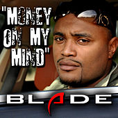 Money On My Mind by Blade
