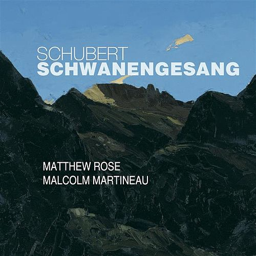 Schubert: Schwanengesang, D. 957 by Matthew Rose