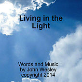 Living in the Light by John Wesley