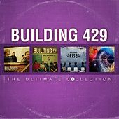 Building 429: The Ultimate Collection by Building 429