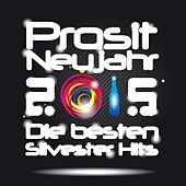 Play & Download Prosit Neujahr 2015 Die besten Silvester Hits by Various Artists | Napster