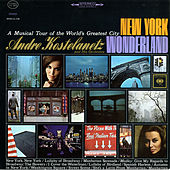New York Wonderland by Andre Kostelanetz & His Orchestra