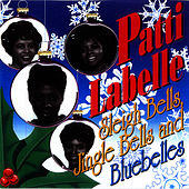 Play & Download Sleigh Bells, Jingle Bells & Bluebelles by Patti LaBelle | Napster