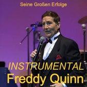 Seine Großen Hits Instrumental - Freddy Quinn - Junge Komm Bald Wieder by Freddy Quinn