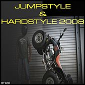Jumpstyle & Hardstyle 2008 by Various Artists