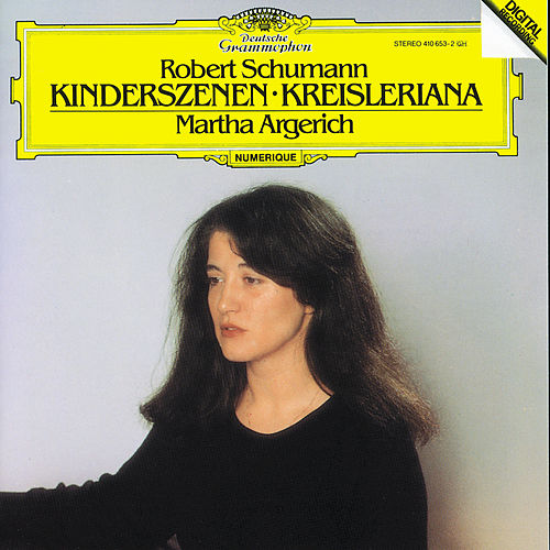 Play & Download Schumann: Kinderszenen; Kreisleriana by Martha Argerich | Napster