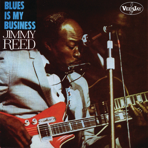 Play & Download Blues Is My Business by Jimmy Reed | Napster