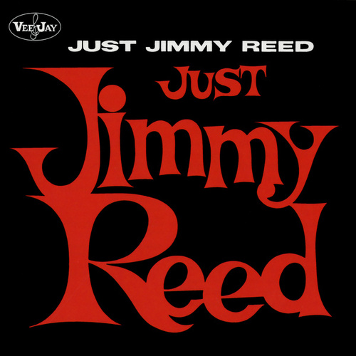 Just Jimmy Reed by Jimmy Reed