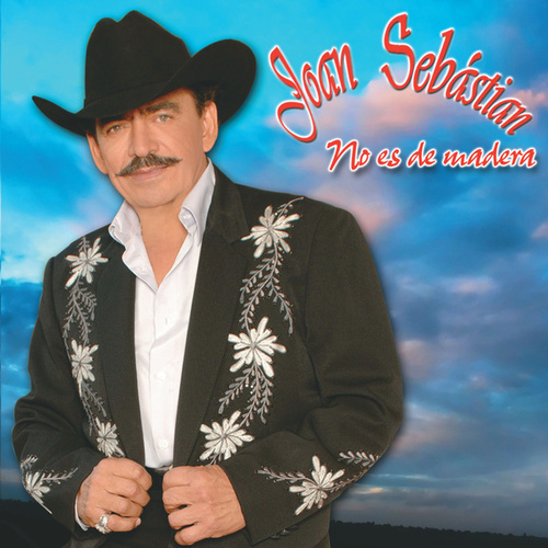 No Es De Madera by Joan Sebastian