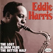 The Lost Album Plus The Better Half by Eddie Harris