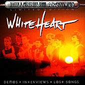 The Millenium Archives: Demos, Interviews, And Lost Songs by Whiteheart