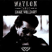 Play & Download Waylon Sings Hank Williams by Waylon Jennings | Napster
