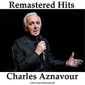 Remastered Hits by Charles Aznavour