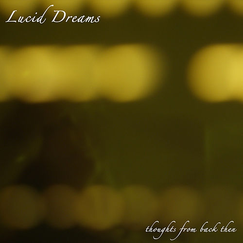 Play & Download Thoughts From Back Then by Lucid Dreams | Napster