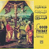 Play & Download Good Friday - Eastern Sacred Songs by Fairuz | Napster