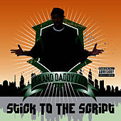 Stick To The Script by Grand Daddy I.U.