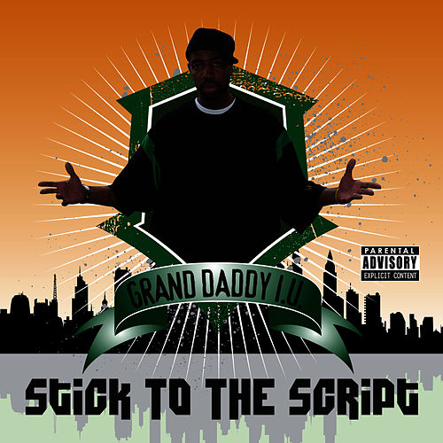 Play & Download Stick To The Script by Grand Daddy I.U. | Napster