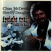 Freight Train Takes Ya Back! by Chas McDevitt