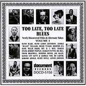 Too Late, Too Late Blues Vol. 1 by Various Artists