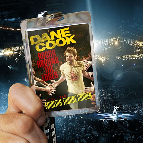 Play & Download Rough Around The Edges - Live From Madison Square Garden by Dane Cook | Napster