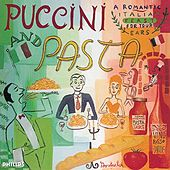 Play & Download Puccini and Pasta by Various Artists | Napster