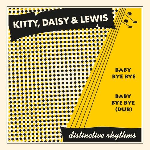 Baby Bye Bye by Kitty, Daisy & Lewis