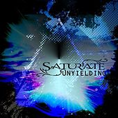 Play & Download Unyielding by Saturate | Napster