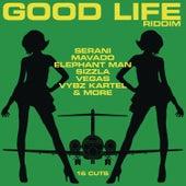 Good Life Riddim by Various Artists