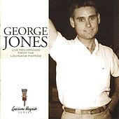 Play & Download Live Recordings from the Louisiana Hayride by George Jones | Napster