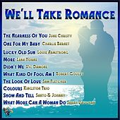 We'll Take Romance by Various Artists
