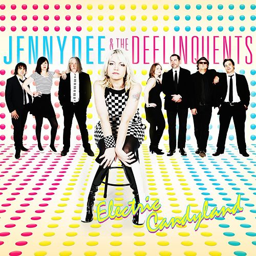 Electric Candyland by Jenny Dee and The Deelinquents