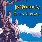 Play & Download Beyond Dreams (Remastered With Bonus Track) by It's A Beautiful Day | Napster