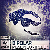 Mission Control EP by Bipolar