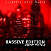 Play & Download Electric Wave Music Best Of The Year: Bassive Edition - EP by Various Artists | Napster