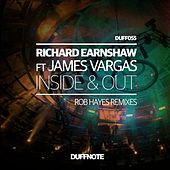 Inside & Out - Rob Hayes Remixes (feat. James Vargas) by Richard Earnshaw