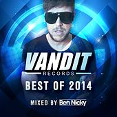Play & Download Best of Vandit 2014 (Mixed by Ben Nicky) by Various Artists | Napster