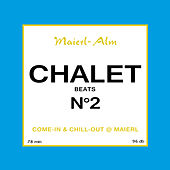 Play & Download Chalet Beats N°2 (Maierl Alm) by Various Artists | Napster