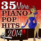 Play & Download 35 More Piano Pop Hits of 2014 by Piano Tribute Players | Napster