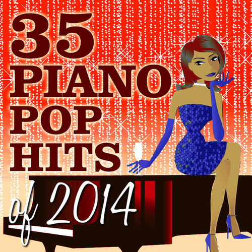 Play & Download 35 Piano Pop Hits of 2014 by Piano Tribute Players | Napster