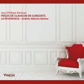 Play & Download Jean Philippe Rameau: Pièces de Clavecin en Concerts by Andrés Alberto Gómez | Napster