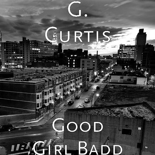 Good Girl Badd by G Curtis